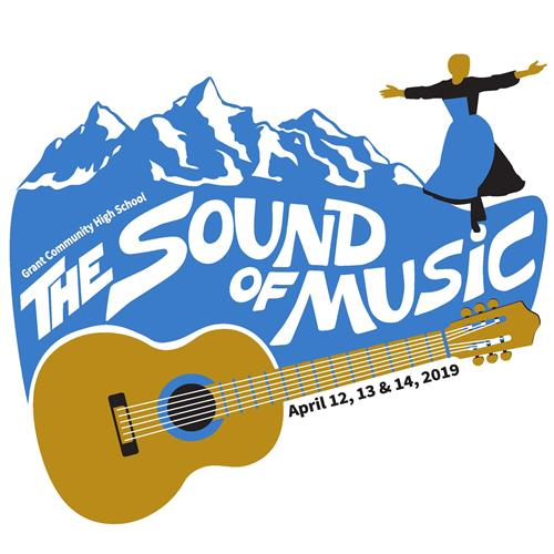 Grant Community High School The Sound of Music April 12, 13, and 14, 2019  Image of Maria singing on mountains and a guitar